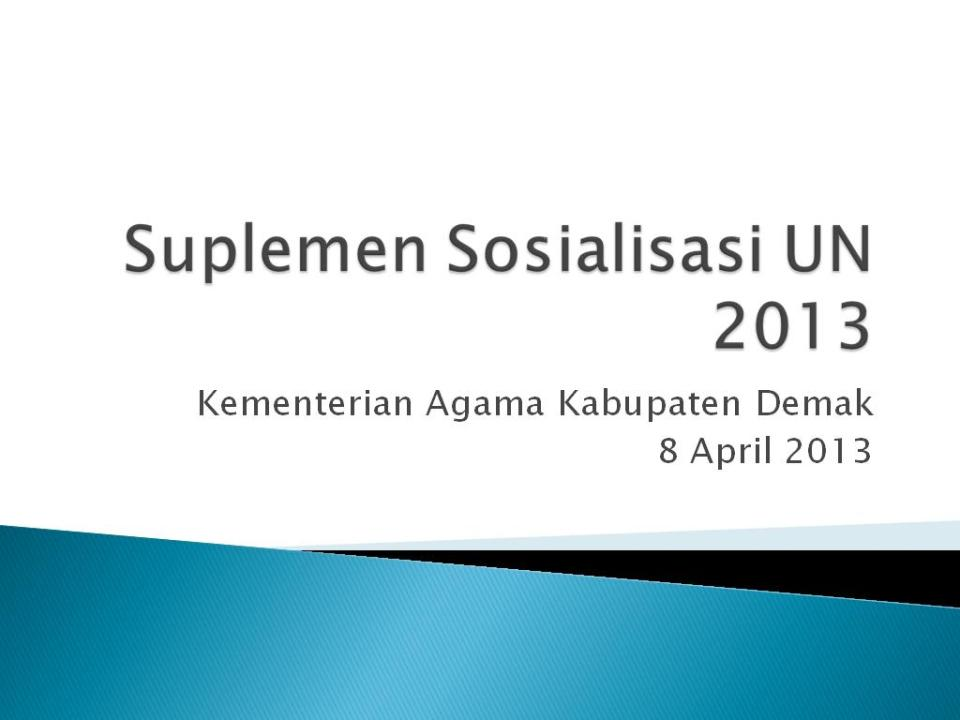Sosialisasi UN 2013